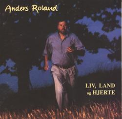Anders Roland:<BR>\'Liv, land og hjerte\' - CD