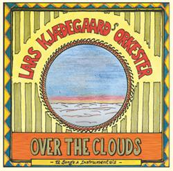 Lars Kjædegaard\'s Orkester:<BR>\'Over the Clouds\' - CD
