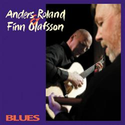 Anders Roland & Finn Olafsson:<BR>\'Blues\' - CD