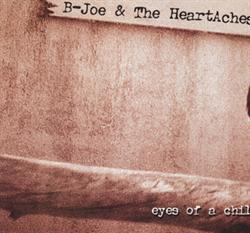 B-Joe &amp; The HeartAches:<BR>\'Eyes of a Child\' - CD-single